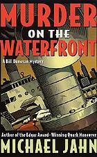 Murder on the waterfront : a Bill Donovan mystery