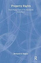 Property rights : from Magna Carta to the Fourteenth Amendment