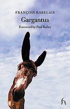 Gargantua : the most horrific life of the great Gargantua, father of Pantagruel