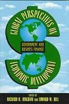 Global perspectives on economic development : government and business finance