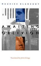 Awaiting oblivion = L'attente l'oubli