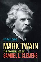 Mark Twain : the adventures of Samuel L. Clemens