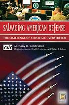 Salvaging American defense the challenge of strategic overstretch