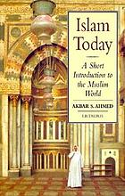 Islam today : a short introduction to the muslim world