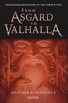 From Asgard to Valhalla the Remarkable History of the Norse Myths
