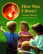 How was I born? : a story in pictures