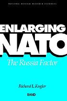 Enlarging NATO : the Russia factor