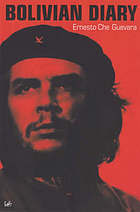The complete Bolivian diaries of Ché Guevara, and other captured documents