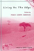 Living on the edge : fiction by Peace Corps writers