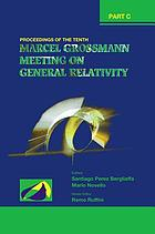 The Tenth Marcel Grossmann Meeting : on recent developments in theoretical and experimental general relativity, gravitation and relativistic field theories : proceedings of the MG10 meeting held at Brazilian Center for Research in Physics (CBPF), Rio de Janeiro, Brazil, 20-26 July 2003