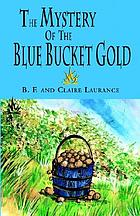 The mystery of the Blue Bucket Gold