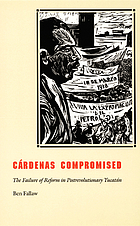 Cárdenas compromised : the failure of reform in postrevolutionary Yucatán, 1934-1940