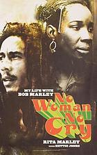 No woman, no cry : my life with Bob Marley
