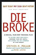 Die broke : a radical, four-part financial plan