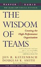 The wisdom of teams : creating the high-performance organization