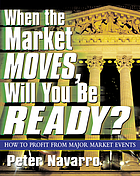 When the market moves, will you be ready? : how to profit from major market events