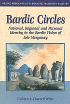 Bardic circles : national, regional and personal identity in the bardic vision of Iolo Morganwg