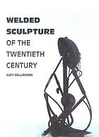 Welded sculpture of the twentieth century