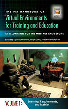The PSI handbook of virtual environments for training and education : developments for the military and beyond