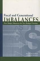 Fiscal and generational imbalances : new budget measures for new budget priorities