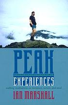Peak experiences : walking meditations on literature, nature, and need