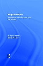 Kingsley Davis : a biography and selections from his writings