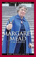 Margaret Mead : a biography