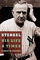 Stengel : his life and times