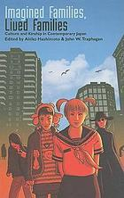 Imagined families, lived families culture and kinship in contemporary Japan