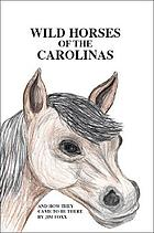 Wild horses of the Carolinas and how they came to be there