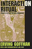 Interaction ritual; essays in face-to-face behavior