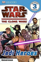 Star wars, the clone wars : Jedi heroes