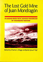The lost gold mine of Juan Mondragón : a legend from New Mexico