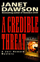 A credible threat : a Jeri Howard mystery