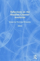 Reflections on the Brazilian counter-revolution : essays