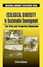 Ecological diversity in sustainable development : the vital and forgotten dimension