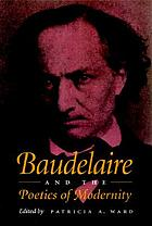 Baudelaire and the poetics of modernityBaudelaire and the poetics of modernity