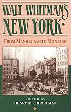 Walt Whitman's New York; from Manhattan to Montauk