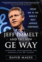 Jeff Immelt and the new GE way innovation, transformation, and winning in the 21st century