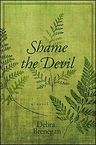 Shame the devil : a novel