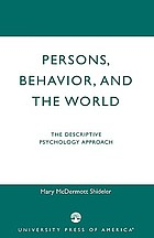 Persons, behavior, and the world : the descriptive psychology approach