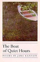 The boat of quiet hours : poems
