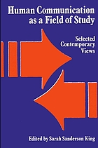 Human communication as a field of study : selected contemporary views