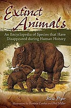 Extinct animals an encyclopedia of species that have disappeared during human history