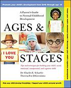 Ages and stages : a parent's guide to normal childhood development