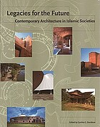 Legacies for the future : contemporary architecture in Islamic societies