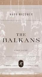 The Balkans : a short history