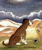 A dog came, too : a true story