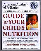 American Academy of Pediatrics guide to your child's nutrition : feeding children of all ages