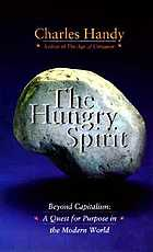 The hungry spirit : beyond capitalism : a quest for purpose in the modern world